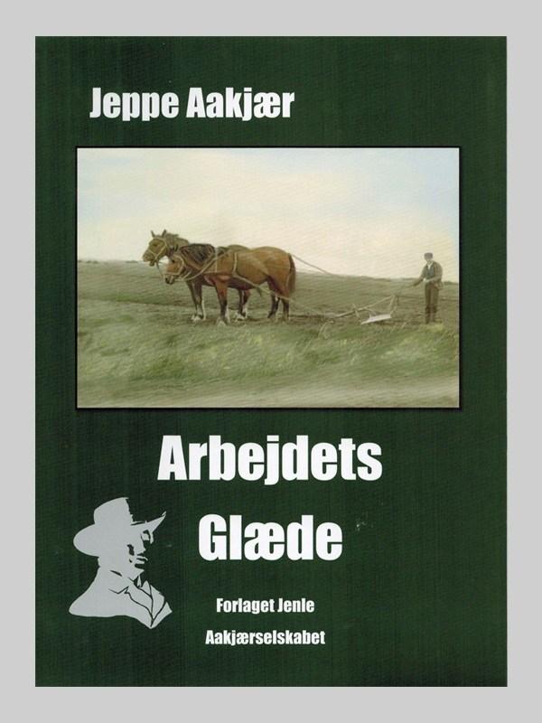 Arbejdets Glæde - en bog af Jeppe Aakjær