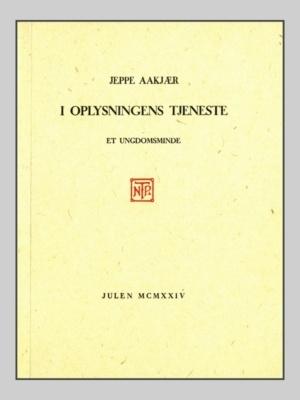 I oplysningens tjeneste - et ungdomsminde af Jeppe Aakjær