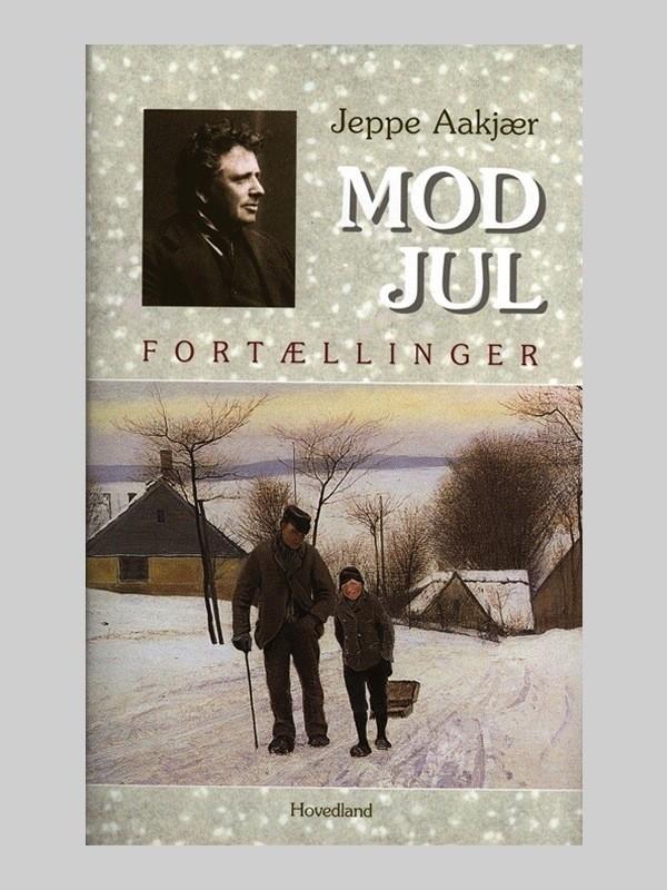 Mod Jul - fortællinger af Jeppe Aakjær