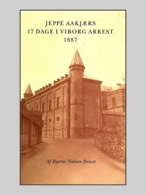 I Oplysningens tjeneste - Aakjær i Viborg Arrest